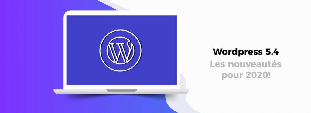 WordPress 5.4 et les nouveautés 2020 ?